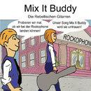 Mix It Buddy/Die Rebellischen Gitarren