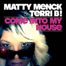 Come Into My House (Sergio Matina & Gabry Sangineto Tendenzia Groovy Remix)/Matty Menck & Terri B!