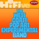 Rhino Hi-Five: The West Coast Pop Art Experimental Band/The West Coast Pop Art Experimental Band