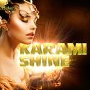Shine/Karami