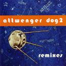 Dog 2 [Remixes]/Attwenger