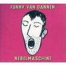 Nebelmaschine/Funny Van Dannen