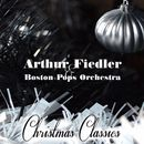Christmas Classics/Arthur Fiedler & The Boston Pops Orchestra
