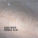 Smell S.D./Ash Roy