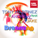 Dreaming (feat. Jake)/Tony Martinez & Andrew