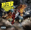 B.o.B Presents: The Adventures of Bobby Ray/B.o.B