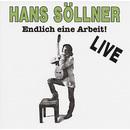 Endlich eine Arbeit/Hans Söllner