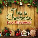 This is Christmas (Ella Fitzgerald Performing Timeless Christmas Songs)/Ella Fitzgerald