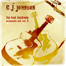 The Feel Sessions - Accoustic Set Vol. 3/C. J. Johnson