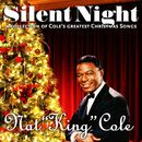 """Silent Night (A Collection of Cole's Greatest Christmas Songs)/Nat """"King"""" Cole"""