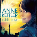 Schlimmer/Anne Kettler