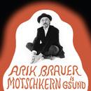 Motschkern is g'sund/Arik Brauer