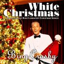 White Christmas (A Collection of Bing's Greatest Christmas Songs)/Bing Crosby