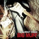 Big Muff/The almost three
