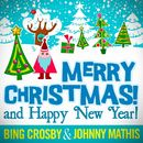 Merry Christmas and Happy New Year! (29 Unforgettable Christmas Songs)/Bing Crosby & Johnny Mathis