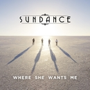 Where She Wants Me/Sundance