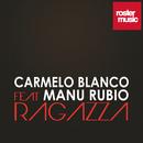 Ragazza [feat. Manu Rubio]/Carmelo Blanco