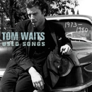 Used Songs (1973-1980)/Tom Waits