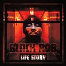 Life Story/Black Rob