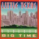 Big Time/Little Texas