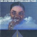 Big Joe Turner: The Rhythm & Blues Years/Joe Turner