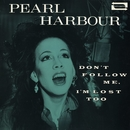 Don't Follow Me, I'm Lost Too/Pearl Harbour