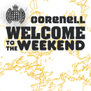Welcome To The Weekend/Corenell