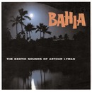 Bahia/Arthur Lyman