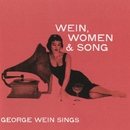Wein, Women & Song/George Wein
