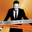 Hollywood The Deluxe EP/Michael Bublé
