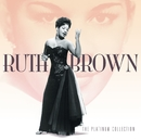 The Platinum Collection/Ruth Brown