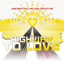 Highway To Love - Taken from Ministry of Sound/Westbam And The Love Committee