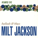 Ballads & Blues/Milt Jackson