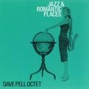 Jazz & Romantic Places/Dave Pell Octet