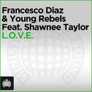 L.O.V.E. [Feat. Shawnee Taylor]/Francesco Diaz & Young Rebels