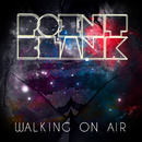 Walking on Air/Point Blank