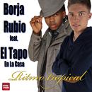 Ritmo Tropical [feat. El Tapo En La Casa]/Borja Rubio