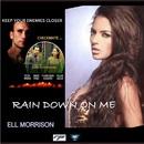 Rain Down On Me/Ell Morrison