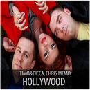 Hollywood/Timo & Dicca, Chris Memo