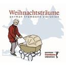 Weihnachtsträume/German Trombone Vibration