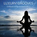 Chillout Lounge Ambient Vol. 1/Luxury Grooves