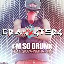 I'm So Drunk (feat. Giovanni Tha King)/Cranksters