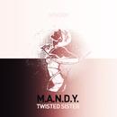 Twisted Sister/M.A.N.D.Y.