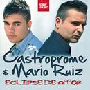 Eclipse de Amor/Castroprome & Mario Ruiz