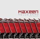 Hello Echo - Tour Edition/Maxeen