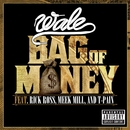Bag Of Money (feat. Rick Ross, Meek Mill & T-Pain)/Wale
