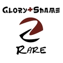 Rare/Glory + Shame