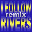 I Follow Rivers [Remix]/Dynelle