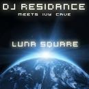 Luna Square/DJ Residance meets Ivy Cave