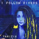 I Follow Rivers [Remix Mashup Edition]/Yanizia